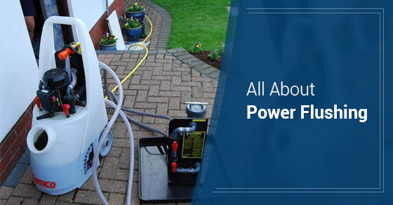 All About Power Flushing