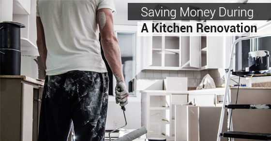 Saving Money During A Kitchen Renovation