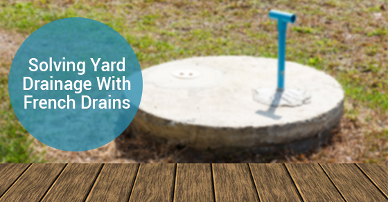 Solving Yard Drainage With French Drains
