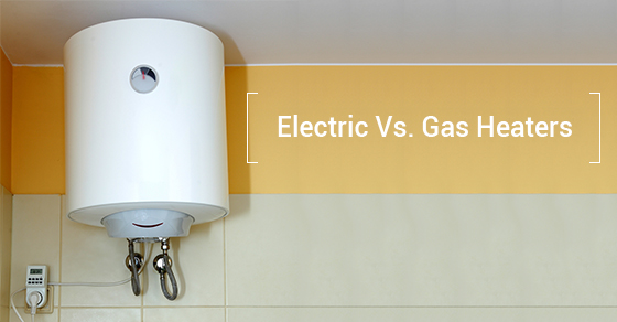Electric Vs. Gas Heaters