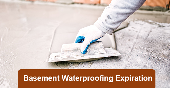 Basement Waterproofing Expiration