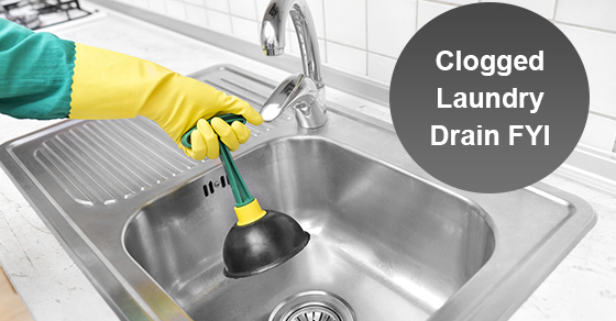 Clogged Laundry Drain FYI