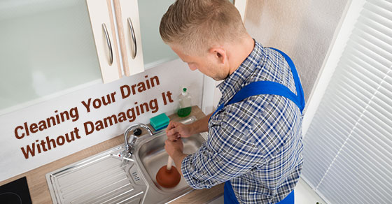 Cleaning Your Drain Without Damaging It