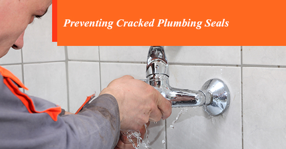 Preventing Cracked Plumbing Seals