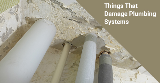 Things That Damage Plumbing Systems