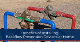 Benefits of Installing Backflow Prevention Devices at Home