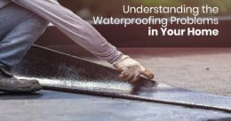Understanding the Waterproofing Problems in Your Home