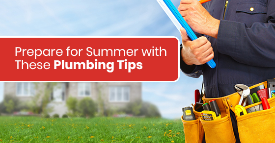 Prepare for Summer with These Plumbing Tips