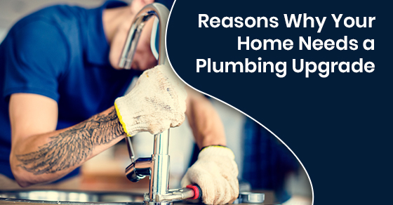 Reasons Why Your Home Needs a Plumbing Upgrade