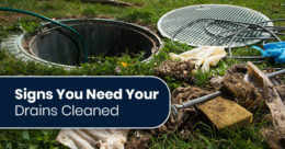 Signs You Need Your Drains Cleaned