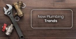 New Plumbing Trends