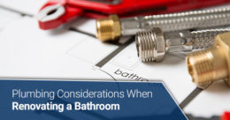 Plumbing Considerations When Renovating a Bathroom
