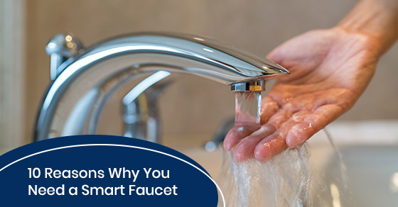 10 reasons why you need a smart faucet