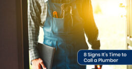 8 signs it's time to call a plumber