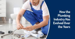 How the Plumbing Industry Has Evolved Over the Years